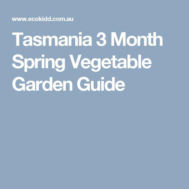 Tasmania 3 Month Spring Vegetable Garden Guide