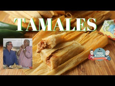 Authentic Homemade Tamales - How To Feed A Loon