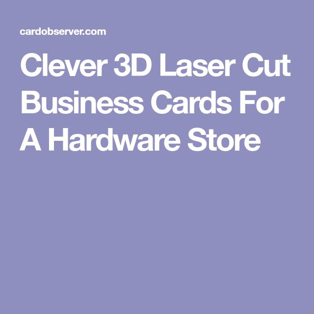 Clever 3D Laser Cut Business Cards For A Hardware Store