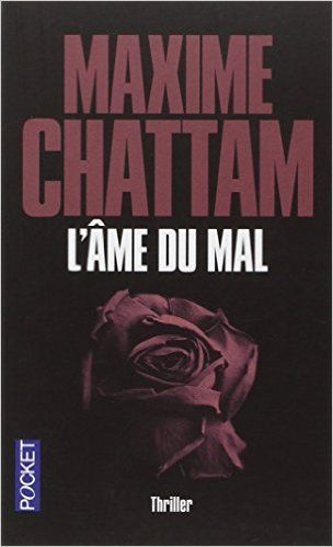 Amazon.fr - L'Ame du mal - Maxime Chattam - Livres
