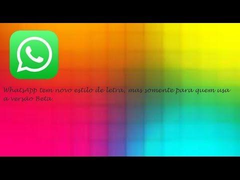 WhatsApp Tem Novo Estilo de Letra Somente no Beta  ♡ ♥