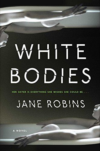 White Bodies: An Addictive Psychological Thriller by Jane...