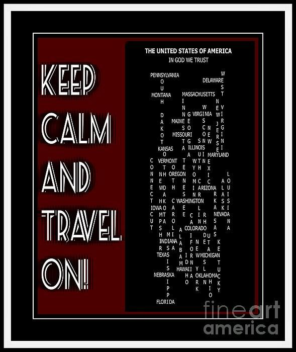 Keep Calm And Travel On United States 2 by Barbara Griffin - Keep Calm And Travel On United States 2 Digital Art - Keep Calm And Travel On United States 2 Fine Art Prints and Posters for Sale