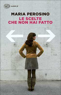 Maria Perosino, Le scelte che non hai fatto, Super ET - DISPONIBILE ANCHE IN EBOOK