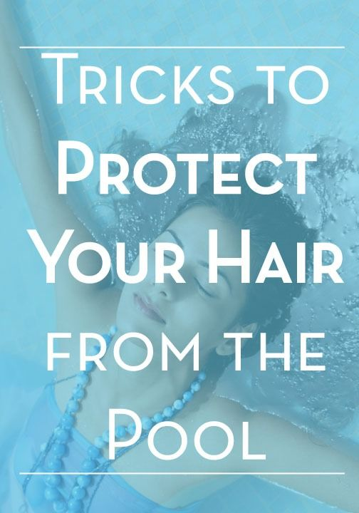 Slick tricks to protect your hair from the pool this summer