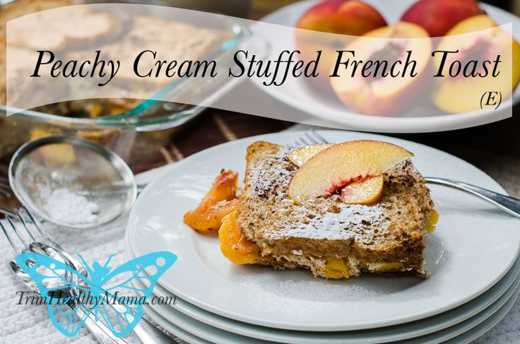 Peachy Cream Stuffed French Toast (E) (Click on the Picture to open the recipe)