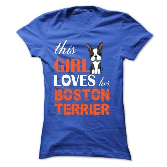 This Girl Loves Her Boston Terrier - TT2 - #pullover hoodies #orange hoodie. PURCHASE NOW => https://www.sunfrog.com/Pets/This-Girl-Loves-Her-Boston-Terrier--TT2-RoyalBlue-Ladies.html?60505