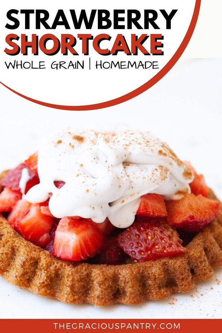 Jul 19, 2020 – This whole grain strawberry shortcake recipe is an easy way to make healthier strawberry shortcake from s…