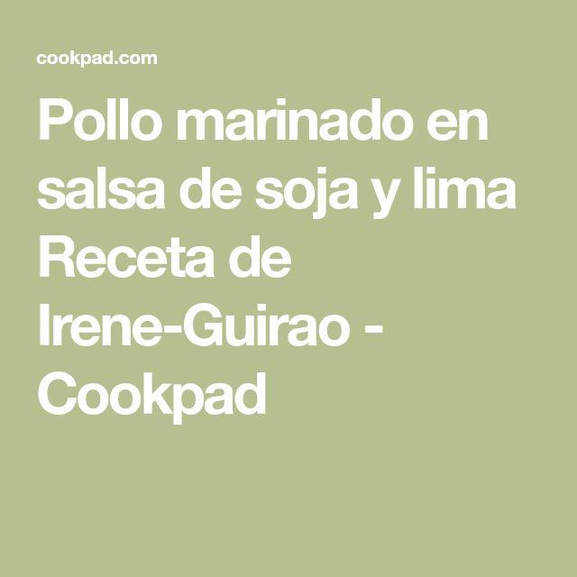 Pollo marinado en salsa de soja y lima Receta de Irene-Guirao - Cookpad