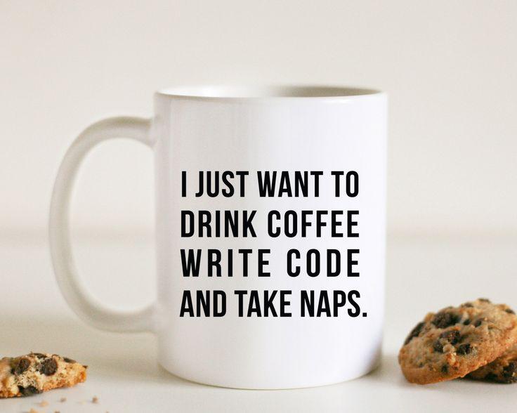 I Just Want to Drink Coffee Mug, Funny Coffee Mug, Nerdy Gift, Coding, Computer Gift, Gift for Him, Coffee Lover Gift, Write Code Mug by AbbyandGraceShop on Etsy