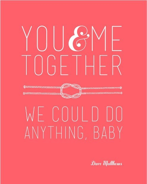 You And Me Together We Could Do Anything Baby Corner Of Grey St