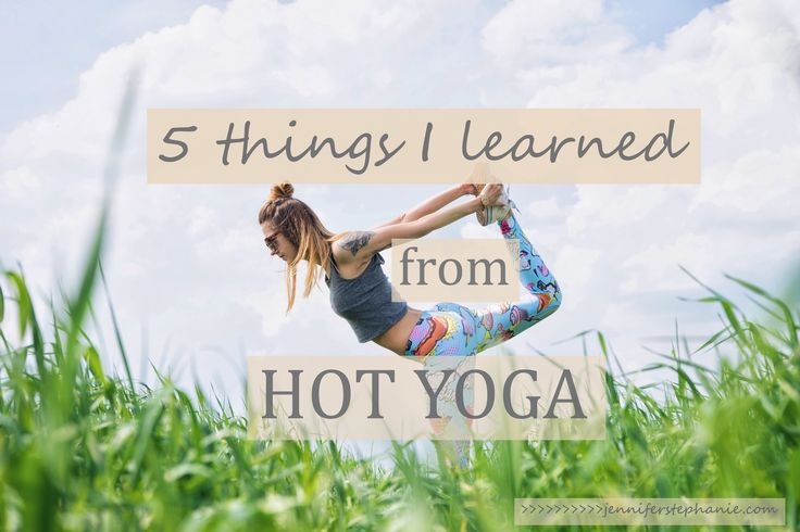 5 Things I Learned from Hot Yoga |  hot yoga, yoga for beginners,