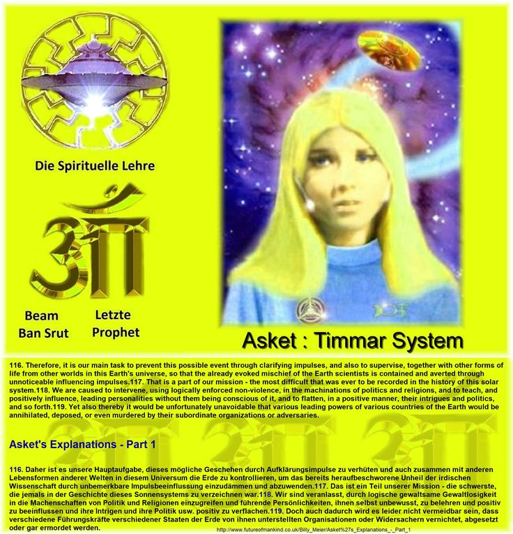 116. Therefore, it is our main task to prevent this possible event through clarifying impulses, and also to supervise, together with other forms of life from other worlds in this Earth's universe, so that the already evoked mischief of the Earth scientists is contained and averted through unnoticeable influencing impulses.117. That is a part of our mission - the most difficult that was ever to be recorded in the history of this solar system.118. We are caused to intervene, using logically…