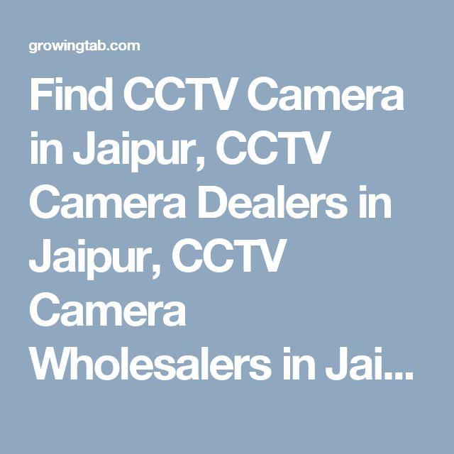 Find CCTV Camera in Jaipur, CCTV Camera Dealers in Jaipur, CCTV Camera Wholesalers in Jaipur, CCTV Camera Repair & Services in Jaipur, CCTV Camera installation Services in Jaipur, Post Free Ads for Sale CCTV Camera, Get CCTV Camera Distributors in Jaipur, CCTV Camera Manufacturers in Jaipur. http://growingtab.com/ad/services-cctv-camera/1/india/27/rajasthan/2167/jaipur