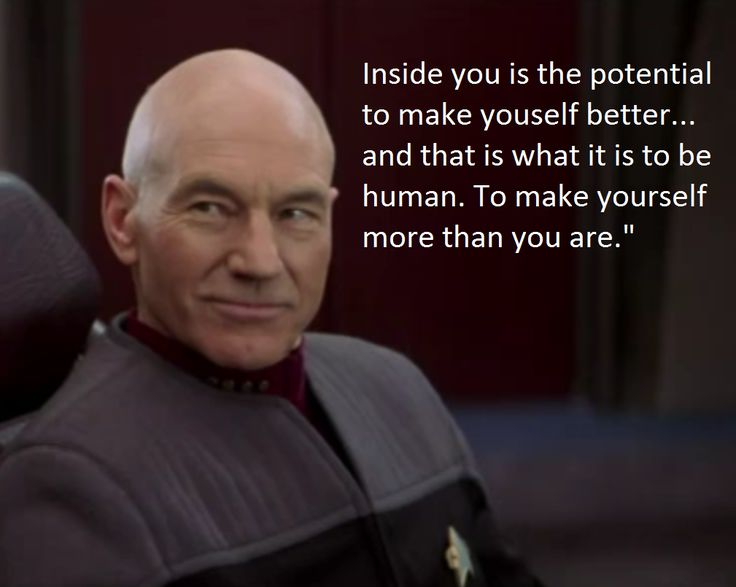 Perhaps Captain Picard knew what he was talking about. THIS would make a great Motivational Poster!