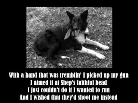 Old Shep by Red Foley...  wonderful golden oldie, my dad used to sing