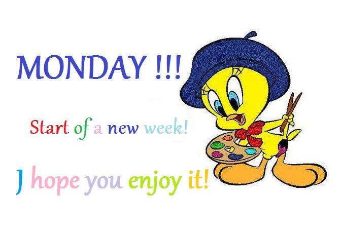 Happy Monday Everyone Wonderful Days Pinterest Tweety