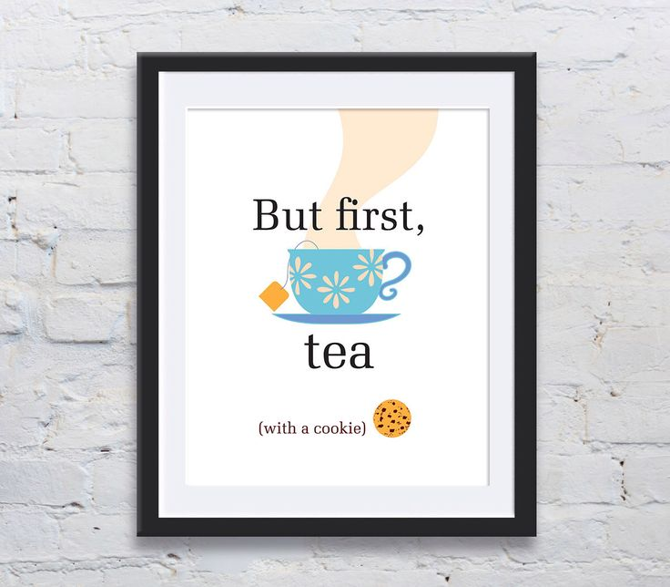 "A cup of tea, my dear? This lovely ""But first, tea"" print is now available for download in my Etsy shop."