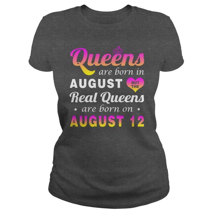 august 12 birthday Queen T-shirt,queens are Born on august 12 shirts,august 12 birthday Queen T-shirt,Birthday Queen august 12 T Shirt,queens Born august 12 shirt Hoodie Vneck Birthday