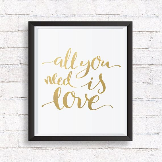 All you need is love print / gold printable  / valentines day gift / gold foil print / inspirational quote printable wall art