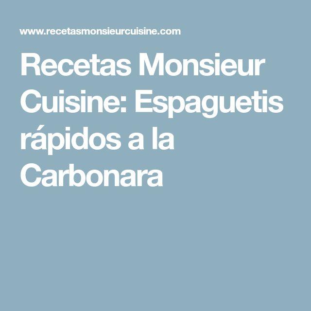 Recetas Monsieur Cuisine: Espaguetis rápidos a la Carbonara