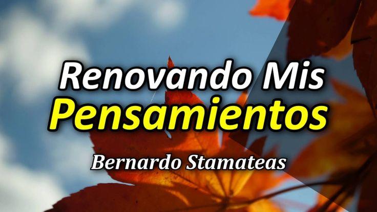 Cómo Renovar tu Manera de Pensar - Por Bernardo Stamateas