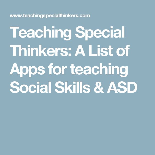 Teaching Special Thinkers: A List of Apps for teaching Social Skills & ASD