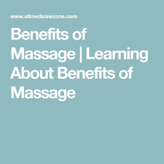 Benefits of Massage | Learning About Benefits of Massage