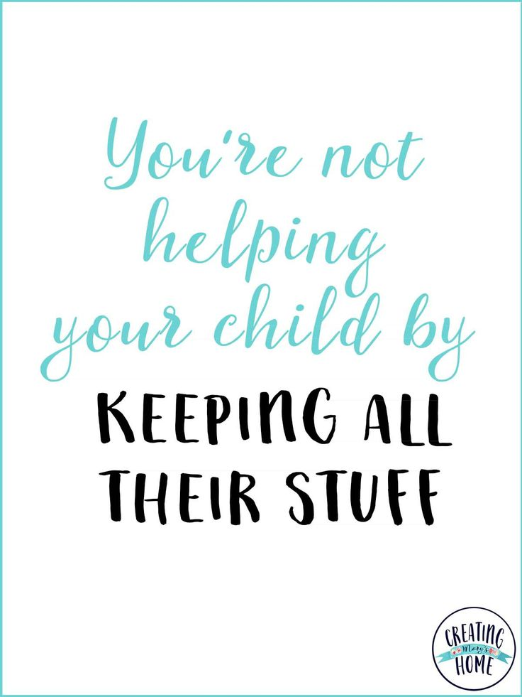 You're Not Helping Your Child By Keeping All Their Stuff - creatingmaryshome.com