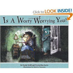 """""""Is a Worry Worrying You?"""" - great basic book on worries, particularly in that it externalizes anxiety which is part of many therapy techniques."""
