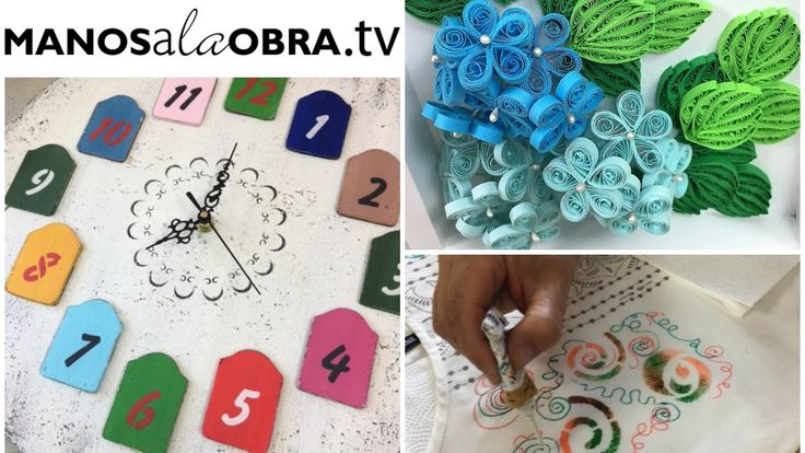 ManosalaObraTv 2017 -  Programa 1  - Chalk Paint  - Quilling - Pintura e...