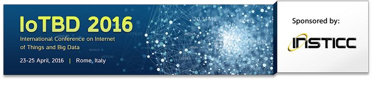 #iot ||International Conference on Internet of Things and Big Data – IoTBD 2016  ||  The first edition of the IoTBD Conference organized by INSTICC will take place from 23 to 25 April 2016 in Rome, Italy.  http://internetofthingswiki.com/international-conference-on-internet-of-things-and-big-data-iotbd-2016/591