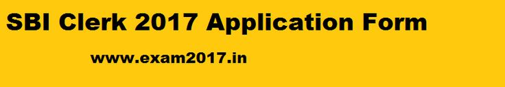 SBI Clerk 2017 Application Form,Exam Date Notification/Online Registration /Exam pattern & Advertisement : SBI Clerk Exam 2017 through the website www.sbi.co.in