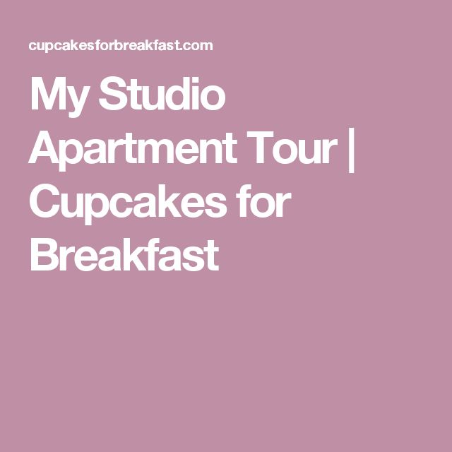 My Studio Apartment Tour   Cupcakes for Breakfast