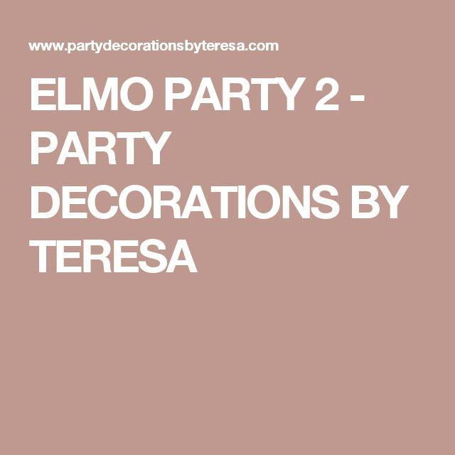 ELMO PARTY 2 - PARTY DECORATIONS BY TERESA