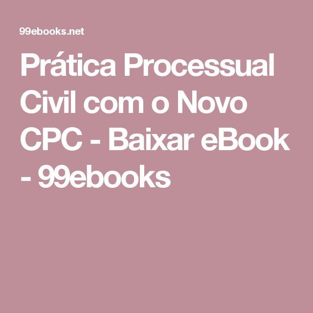 Prática Processual Civil com o Novo CPC - Baixar eBook - 99ebooks