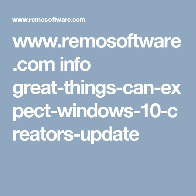 www.remosoftware.com info great-things-can-expect-windows-10-creators-update