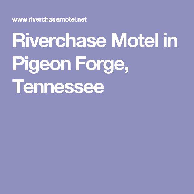 Riverchase Motel in Pigeon Forge, Tennessee