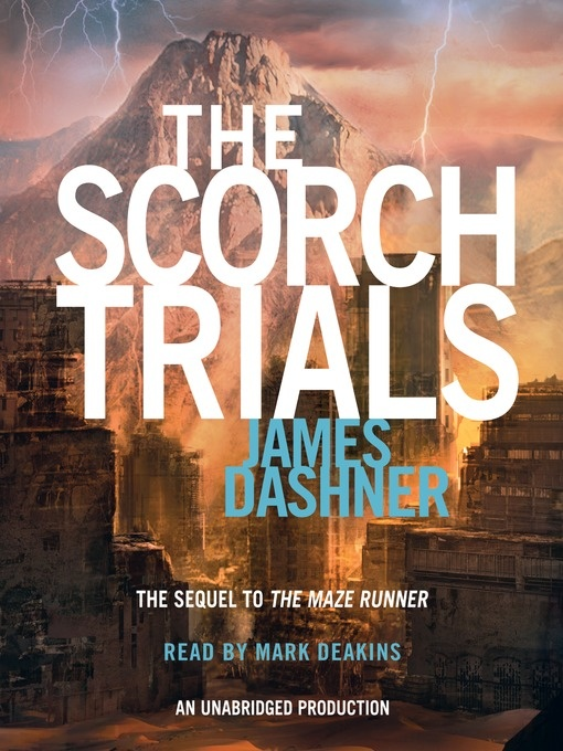 The Scorch Trials (and The Maze Runner) by James Dashner