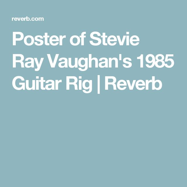 Poster of Stevie Ray Vaughan's 1985 Guitar Rig   Reverb