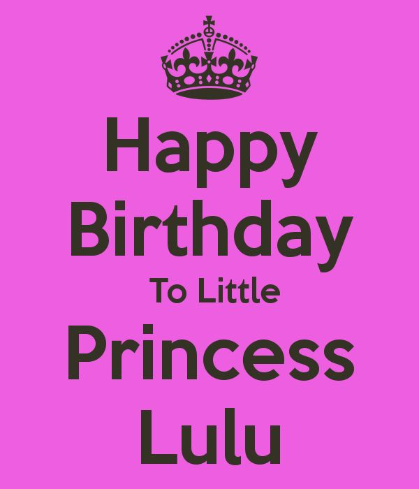 Happy Birthday To Little Princess Lulu KEEP CALM AND CARRY ON Delectable Lulu Quotes