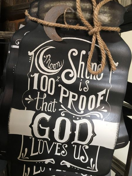 Add these cute moonshine signs to your décor...2 different styles! Moonshine is 100% proof God loves us! What Moonshine Can't fix, there's no cure for