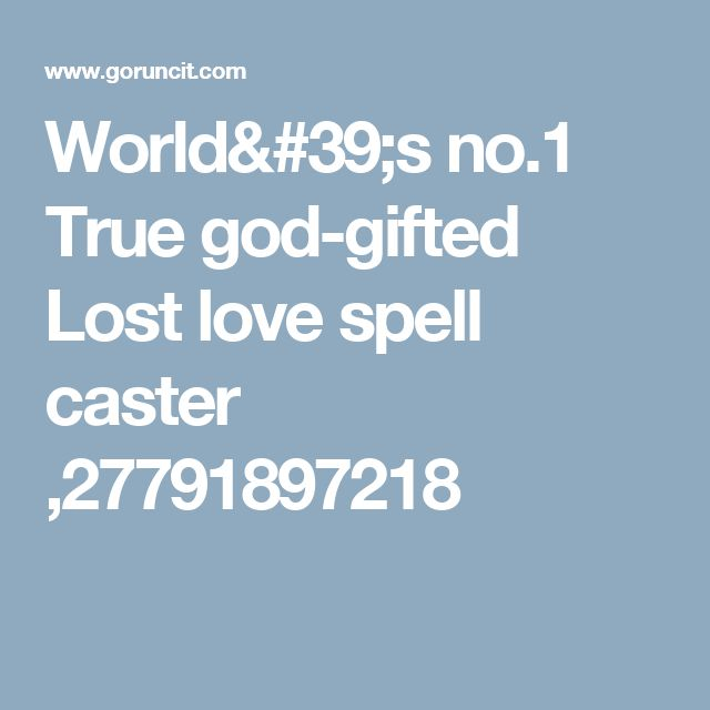 World's no.1 True god-gifted Lost love spell caster ,27791897218