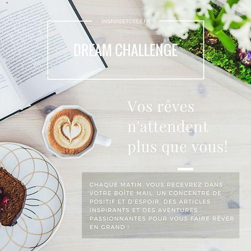 Dream Challenge | Inspiré & Créé