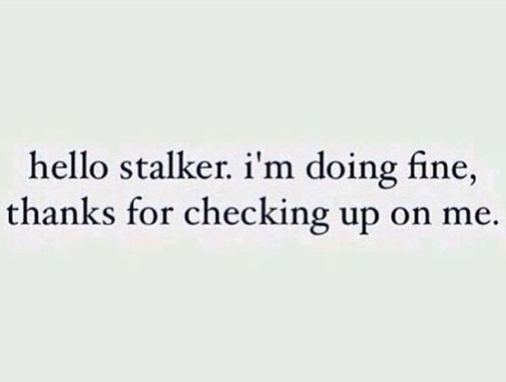 for my ex's new girlfriend who follows me #stalker #pathetic #funny