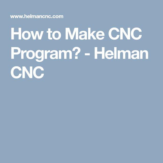 How to Make CNC Program? - Helman CNC