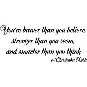 Winnie the Pooh always had the smartest quotes to make you think :)