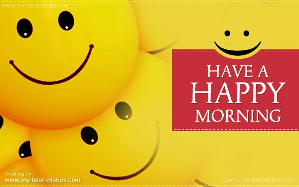 Have a happy morning smile good morning pinterest happy good morning and happy morning