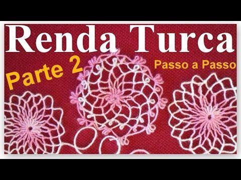 RENDA TURCA Como Fazer Passo a Passo PARTE 5 - YouTube