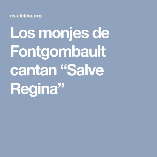 """Los monjes de Fontgombault cantan """"Salve Regina"""""""